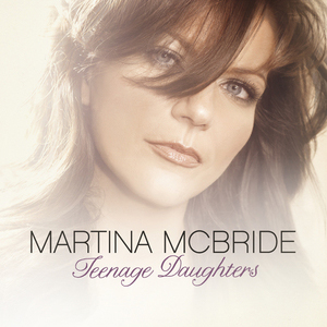 Martina McBride - Teenage Daughters